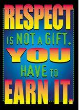 Respect - You Have to Earn It!
