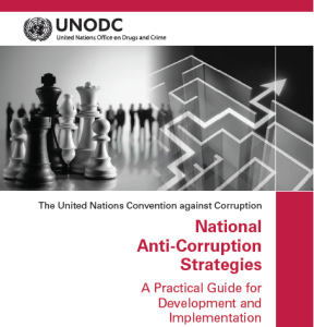 UNODC - National_Anti-Corruption_Strategies_-_A_Practical_Guide_for_Development_and_Implementation